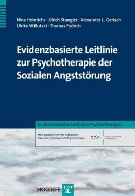 Evidenzbasierte Leitlinie zur Psychotherapie der Sozialen Angststörung, Ulrich Stangier, Alexander Gerlach, Nina Heinrichs