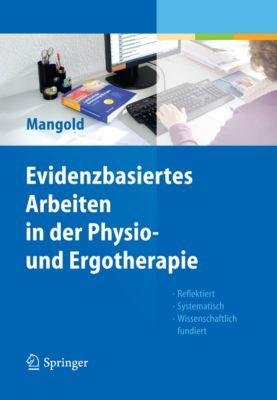Evidenzbasiertes Arbeiten in der Physio- und Ergotherapie, Sabine Mangold