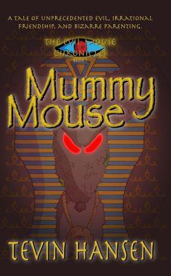 Evil Mouse Chronicles: Mummy Mouse, Tevin Hansen