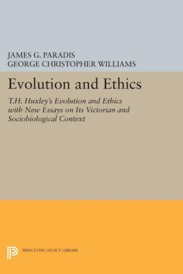 Evolution and Ethics, George Christopher Williams, James G. Paradis
