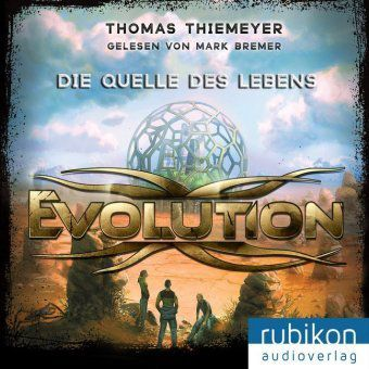Evolution - Die Quelle des Lebens, 1 MP3-CD, Thomas Thiemeyer