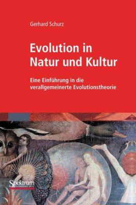 Evolution in Natur und Kultur, G. Schurz