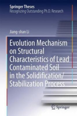 Evolution Mechanism on Structural Characteristics of Lead Contaminated Soil in the Solidification/Stabilization Process, Jiang-shan Li