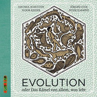 Evolution oder das Rätsel von allem, was lebt, 3 Audio-CDs, Jan P. Schutten