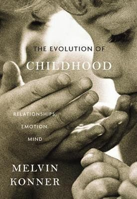 Evolution of Childhood, Melvin Konner