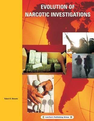 Evolution of Narcotic Investigations, Robert R. Almonte