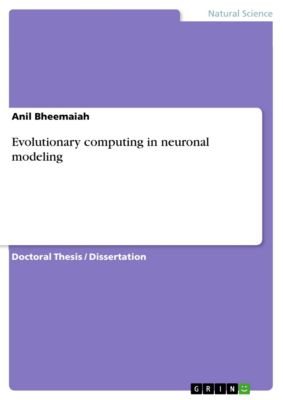 Evolutionary computing in neuronal modeling, Anil Bheemaiah