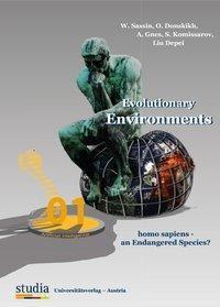 Evolutionary Environments homo sapiens - an Endangered Species?