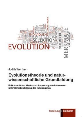 Evolutionstheorie und naturwissenschaftliche Grundbildung, Judith Werther