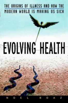 Evolving Health, Noel T. Boaz