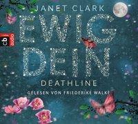 Ewig dein - Deathline, 6 Audio-CDs, Janet Clark