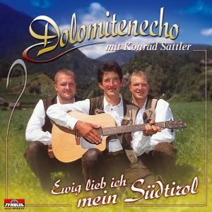 Ewig lieb ich mein Südtirol, Konrad Dolomitenecho & Sattler