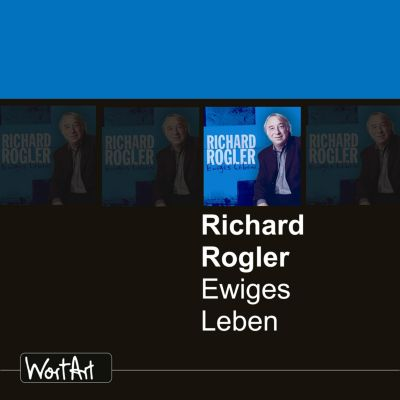 Ewiges Leben, Richard Rogler