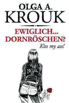 Ewiglich ... Dornröschen?, Olga A. Krouk