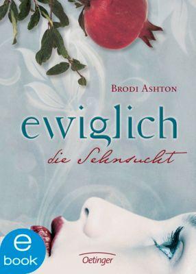 Ewiglich Trilogie Band 1: Die Sehnsucht, Brodi Ashton