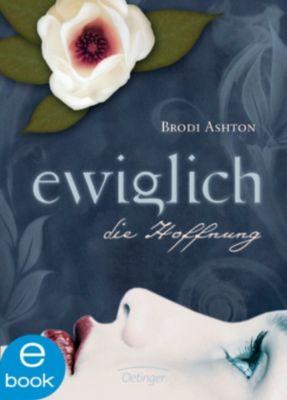Ewiglich Trilogie Band 2: Die Hoffnung, Brodi Ashton