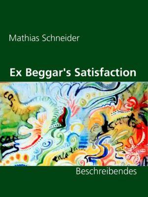 Ex Beggar's Satisfaction, Mathias Schneider
