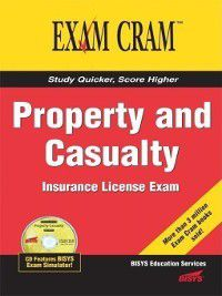 Exam Cram: Property and Casualty Insurance License Exam Cram, Bisys Educational Services