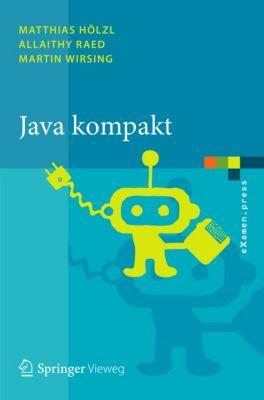 eXamen.press: Java kompakt, Martin Wirsing, Matthias Hölzl, Allaithy Raed