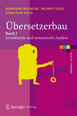 eXamen.press: Übersetzerbau, Reinhard Wilhelm, Helmut Seidl, Sebastian Hack