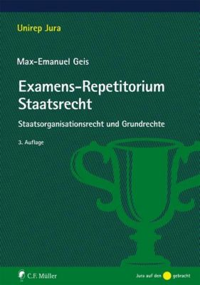 Examens-Repetitorium Staatsrecht, Max-Emanuel Geis