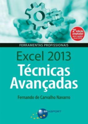 Excel 2013 Técnicas Avançadas – 2ª edição, Fernando Navarro