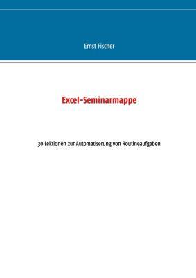 Excel-Seminarmappe, Ernst Fischer
