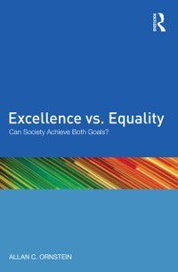 Excellence vs. Equality, Allan C. Ornstein
