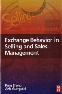 Exchange Behavior in Selling and Sales Management, Aziz Guergachi, Peng Sheng