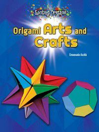 Exciting Origami: Origami Arts and Crafts, Emanuele Azzità