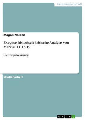 Exegese historisch-kritische Analyse von Markus 11,15-19, Magali Nolden