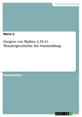 Exegese von Markus 4,35-41. Wundergeschichte der Sturmstillung, Marie S.