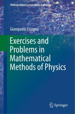 Exercises and Problems in Mathematical Methods of Physics, Giampaolo Cicogna