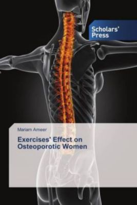 Exercises' Effect on Osteoporotic Women, Mariam Ameer