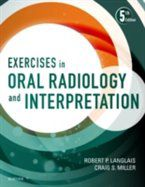 Exercises in Oral Radiology and Interpretation - E-Book, Robert P. Langlais, Craig Miller
