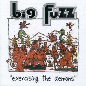 Exercising The Demons, Big Fuzz