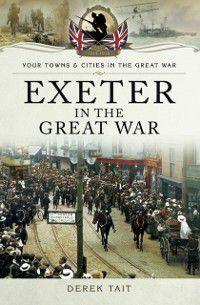 Exeter in the Great War, Derek Tait