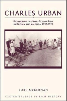 Exeter Studies in Film History: Charles Urban, Luke McKernan