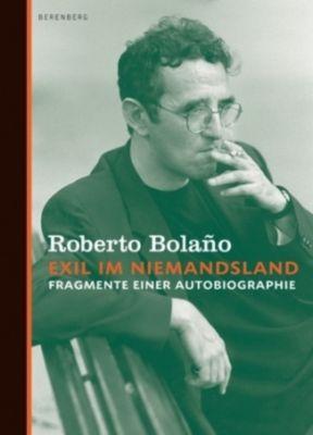 Exil im Niemandsland, Roberto Bolano