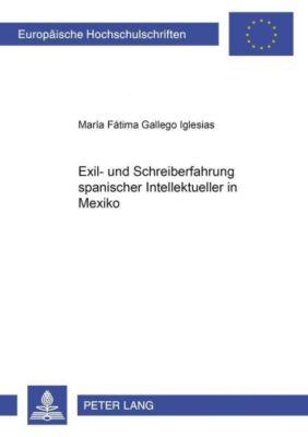 Exil- und Schreiberfahrung spanischer Intellektueller in Mexiko, María Fátima Gallego Iglesias