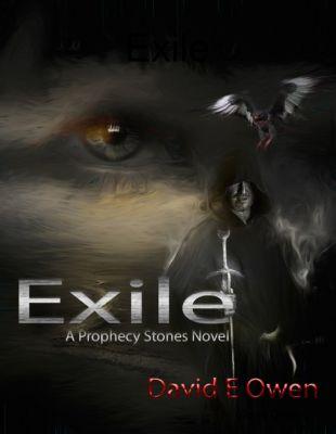 Exile: A Prophecy Stones Novel, David E Owen