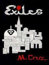Exiles, M. Cruz