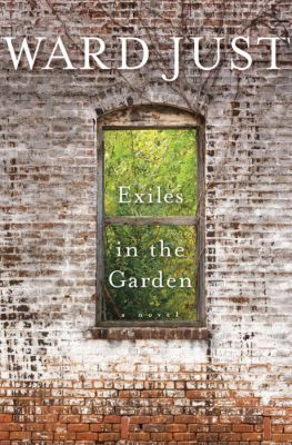 Exiles in the Garden, Ward Just