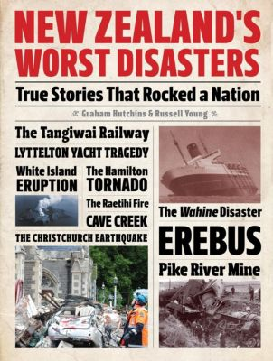 Exisle Publishing: New Zealand's Worst Disasters, Russell Young, Graham Hutchins