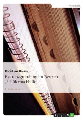 Existenzgründung im Bereich Schülernachhilfe, Christian Theiss