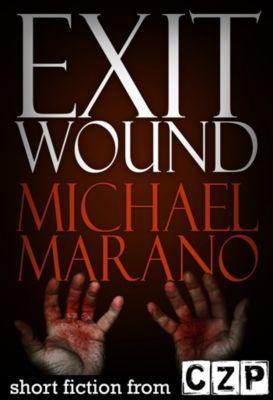 Exit Wound, Michael Marano