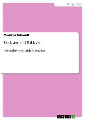 Exklaven und Enklaven, Manfred Schmidt