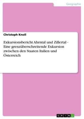 Exkursionsbericht Ahrntal und Zillertal - Eine grenzüberschreitende Exkursion zwischen den Staaten Italien und Österreich, Christoph Knoll