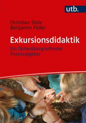 Exkursionsdidaktik, Christian Stolz, Benjamin Feiler