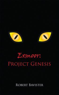 Exmoor: Project Genesis, Robert Bavister